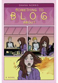 Something to Blog About by Shana Norris